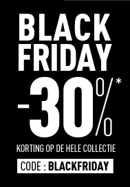 BLACK FRIDAY -30%* op de gehele collectie tot 26-11 Code : BLACKFRIDAY