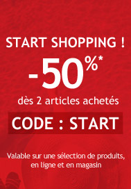 START SHOPPING : -50%* dès 2 articles
